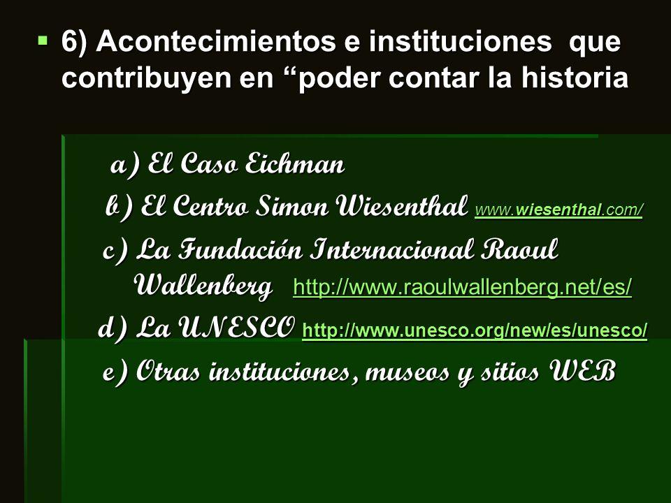 6) Acontecimientos e instituciones que contribuyen en poder contar la historia 6) Acontecimientos e instituciones que contribuyen en poder contar la h