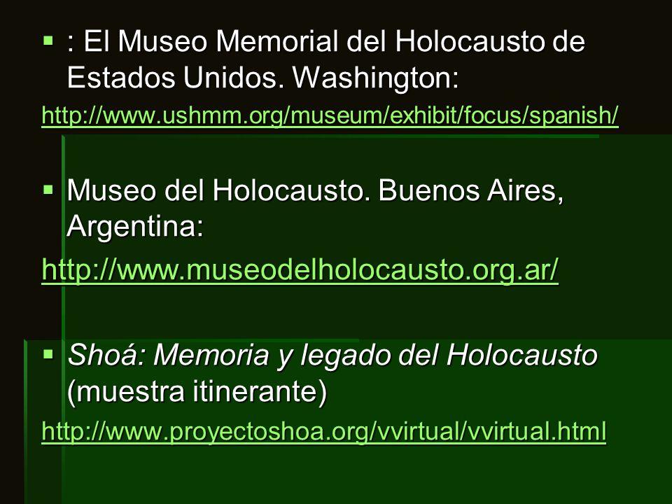 : El Museo Memorial del Holocausto de Estados Unidos. Washington: : El Museo Memorial del Holocausto de Estados Unidos. Washington: http://www.ushmm.o