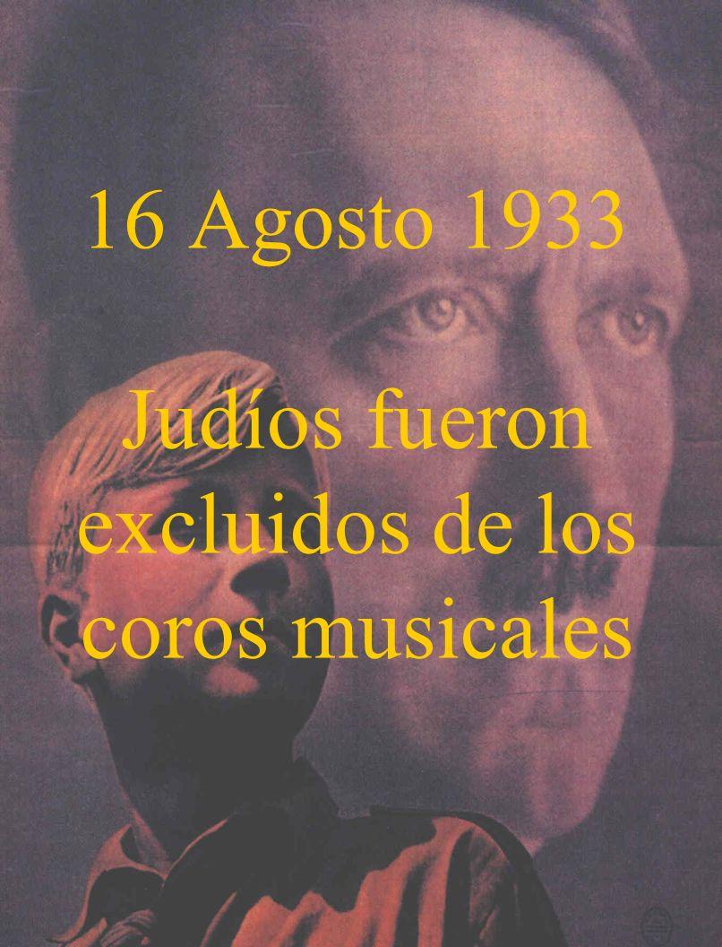 16 Agosto 1933 Judíos fueron excluidos de los coros musicales