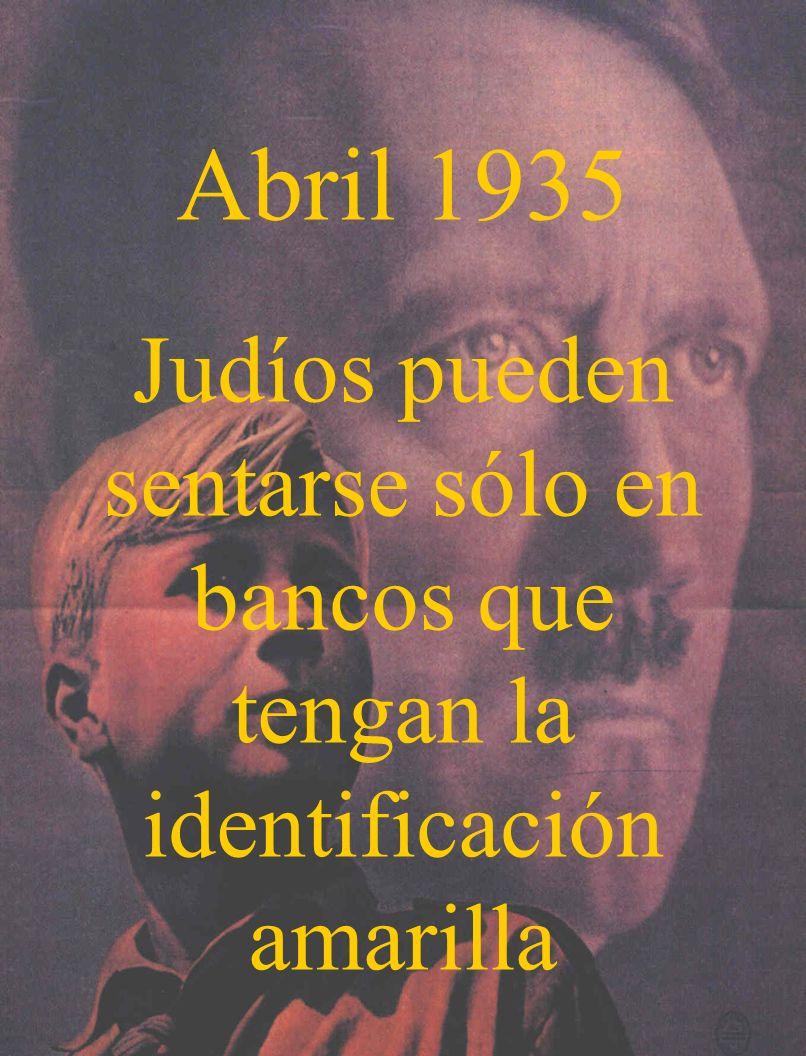 Abril 1935 Judíos pueden sentarse sólo en bancos que tengan la identificación amarilla