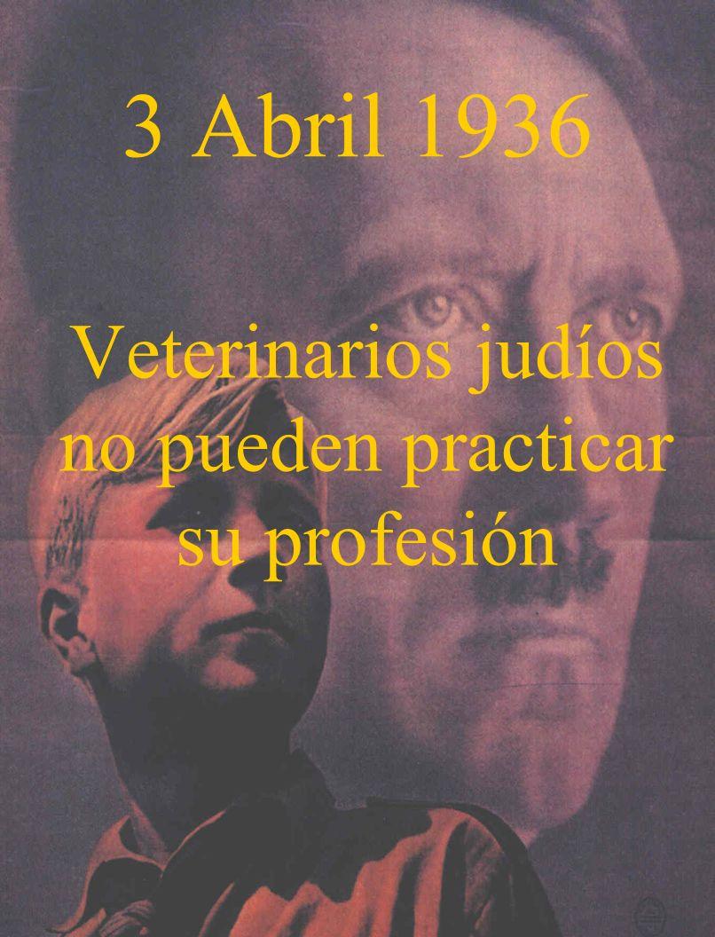 3 Abril 1936 Veterinarios judíos no pueden practicar su profesión
