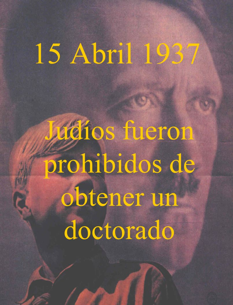 15 Abril 1937 Judíos fueron prohibidos de obtener un doctorado
