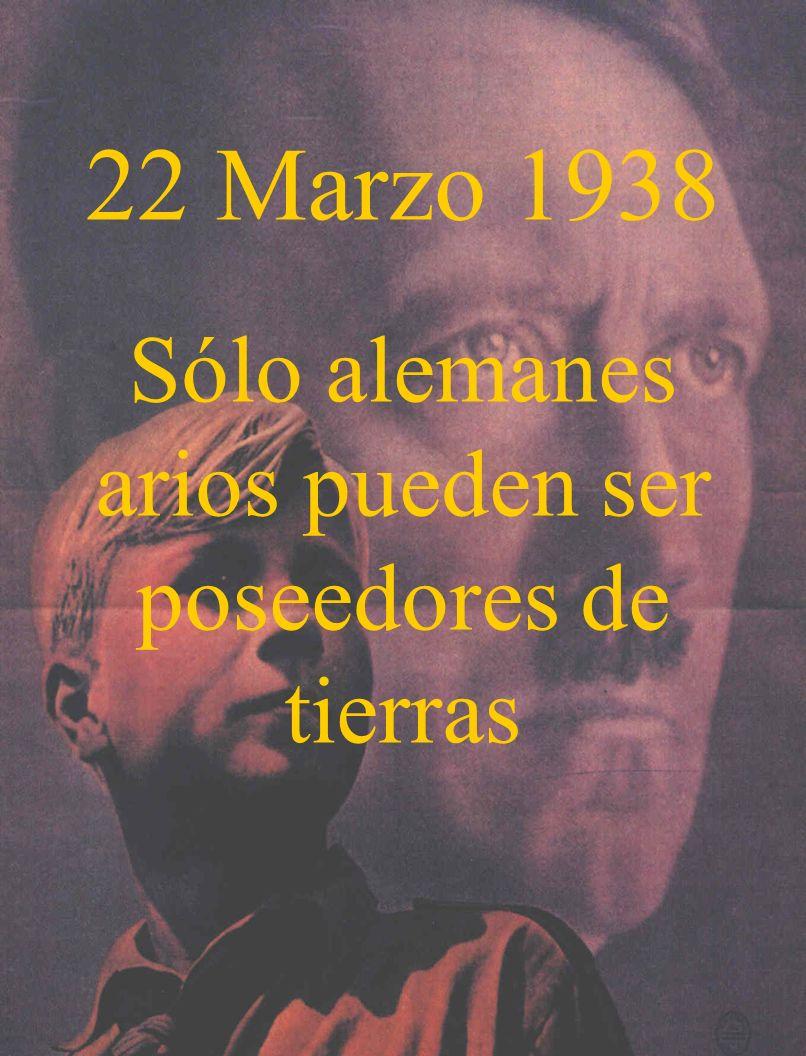22 Marzo 1938 Sólo alemanes arios pueden ser poseedores de tierras