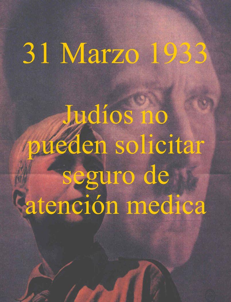 31 Marzo 1933 Judíos no pueden solicitar seguro de atención medica
