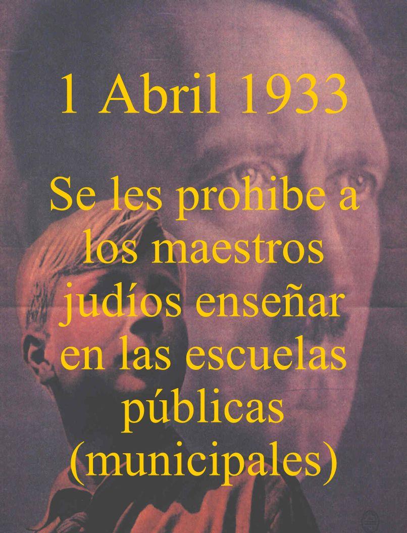 Abril 1933 Se les prohibió a los niños Arios y No Arios jugar juntos.