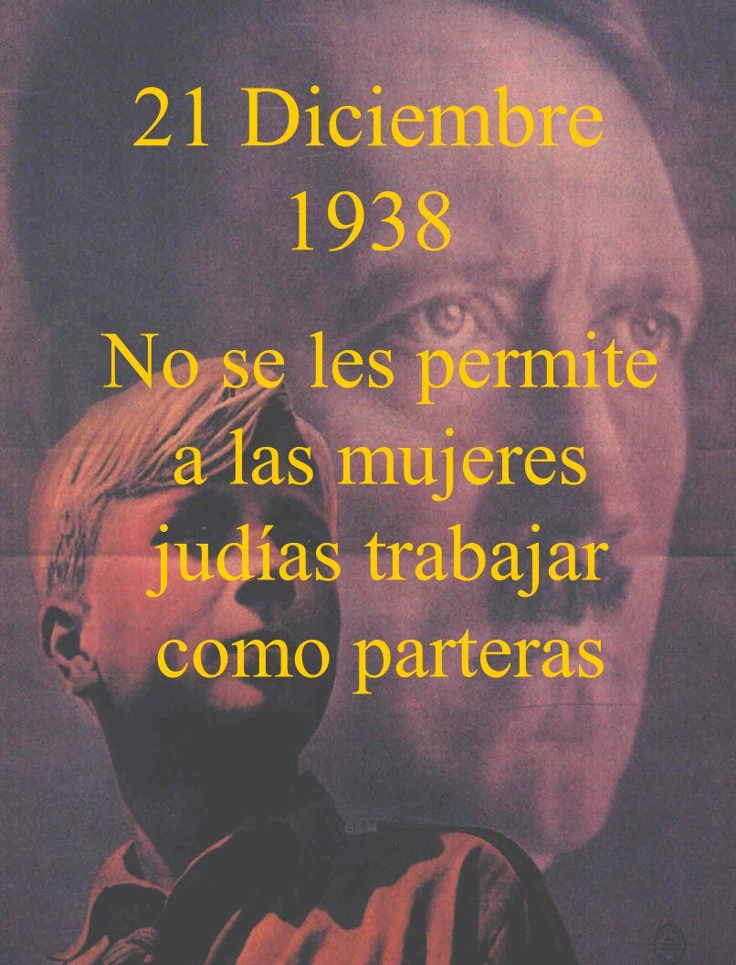 21 Diciembre 1938 No se les permite a las mujeres judías trabajar como parteras