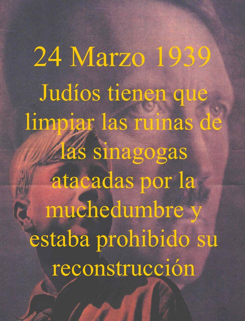 24 Marzo 1939 Judíos tienen que limpiar las ruinas de las sinagogas atacadas por la muchedumbre y estaba prohibido su reconstrucción