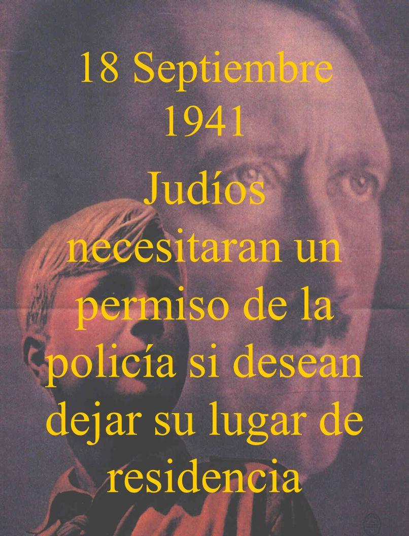18 Septiembre 1941 Judíos necesitaran un permiso de la policía si desean dejar su lugar de residencia