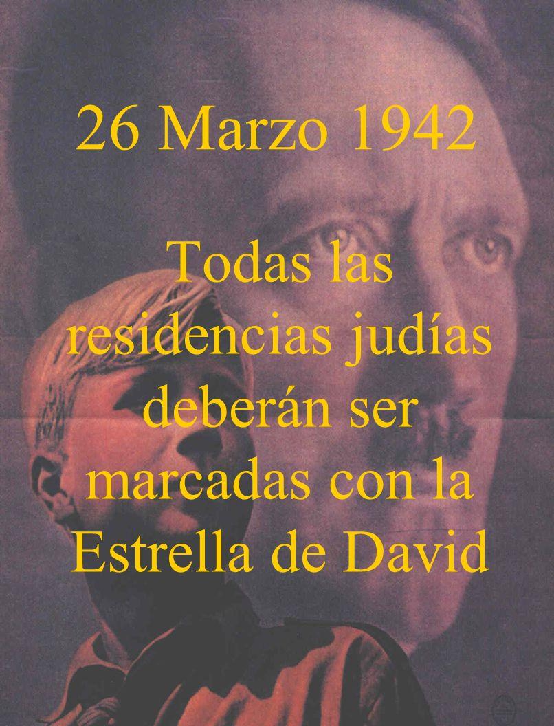 26 Marzo 1942 Todas las residencias judías deberán ser marcadas con la Estrella de David
