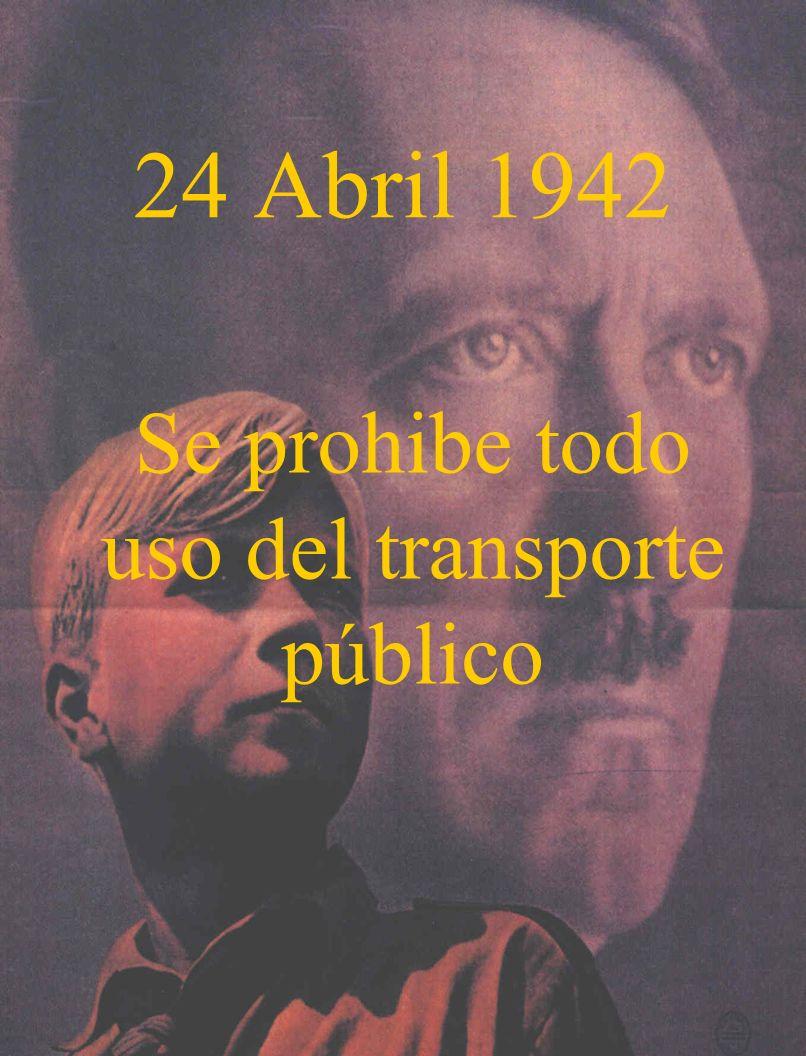 24 Abril 1942 Se prohibe todo uso del transporte público