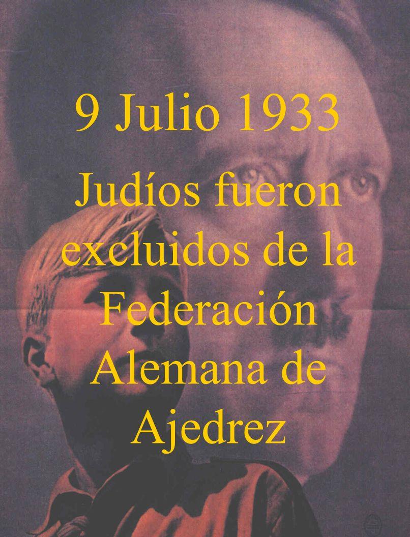 9 Julio 1933 Judíos fueron excluidos de la Federación Alemana de Ajedrez