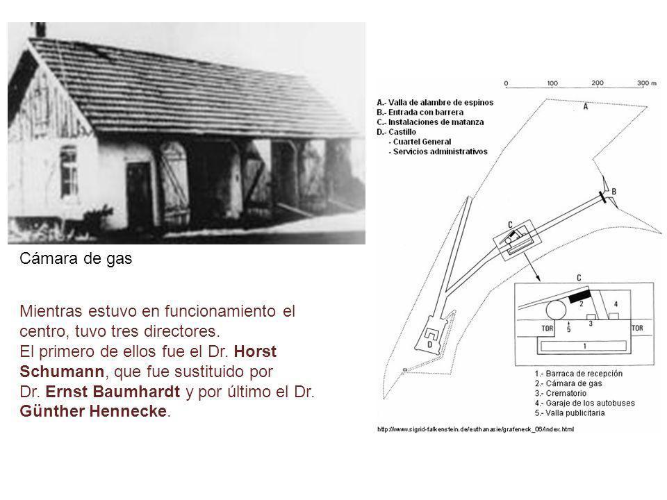 Cámara de gas Mientras estuvo en funcionamiento el centro, tuvo tres directores. El primero de ellos fue el Dr. Horst Schumann, que fue sustituido por