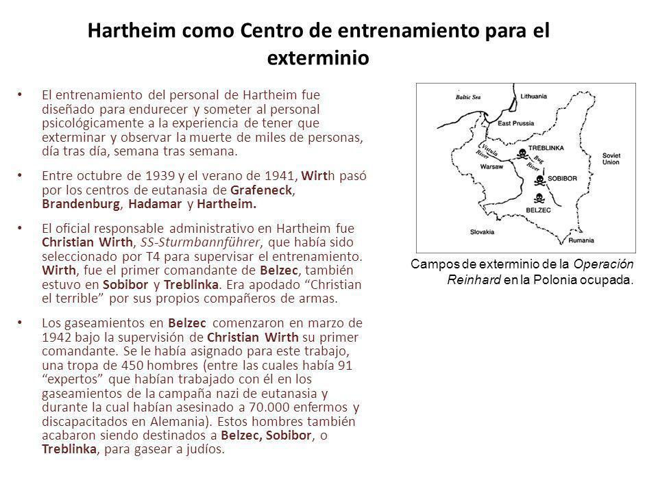 Hartheim como Centro de entrenamiento para el exterminio El entrenamiento del personal de Hartheim fue diseñado para endurecer y someter al personal p