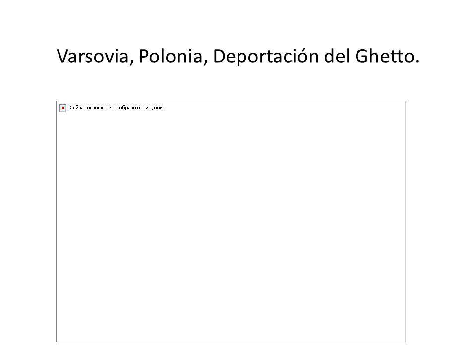 Varsovia, Polonia, Deportación del Ghetto.