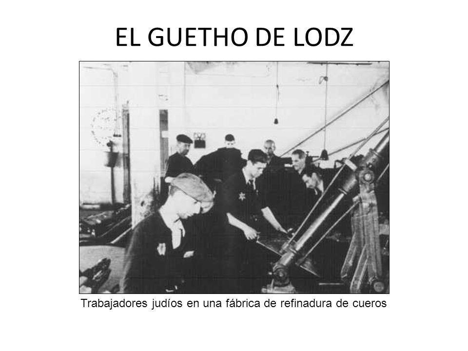 EL GUETHO DE LODZ Trabajadores judíos en una fábrica de refinadura de cueros