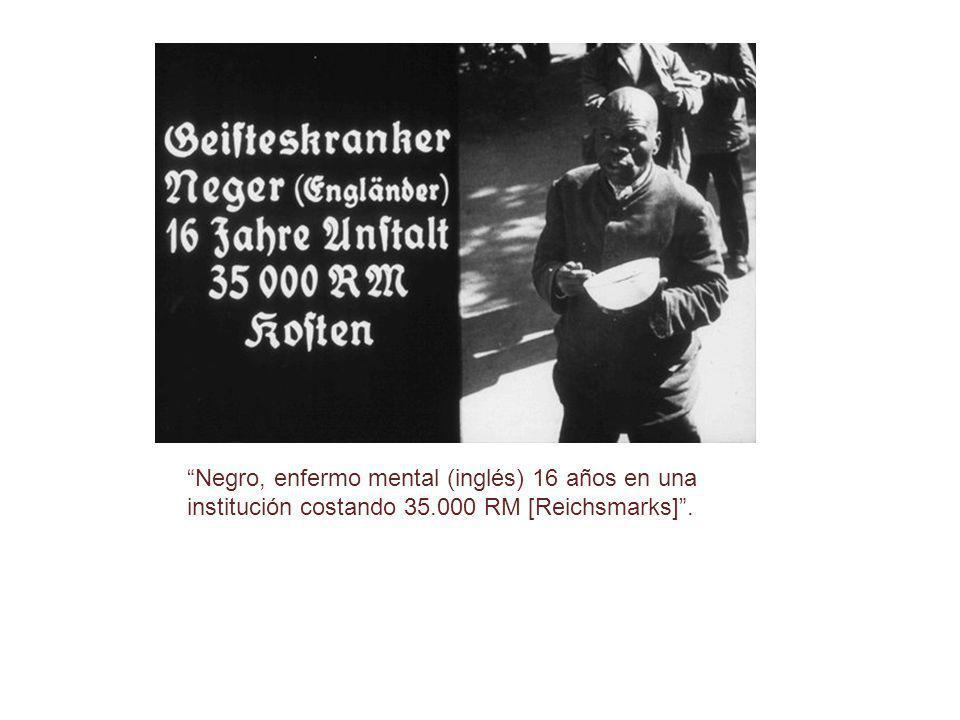 Negro, enfermo mental (inglés) 16 años en una institución costando 35.000 RM [Reichsmarks].
