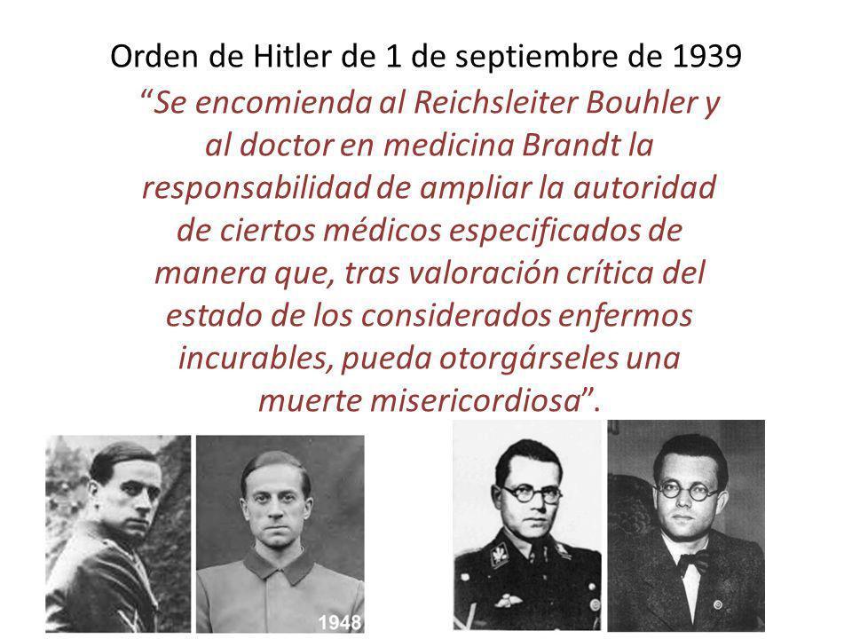 Orden de Hitler de 1 de septiembre de 1939 Se encomienda al Reichsleiter Bouhler y al doctor en medicina Brandt la responsabilidad de ampliar la autor