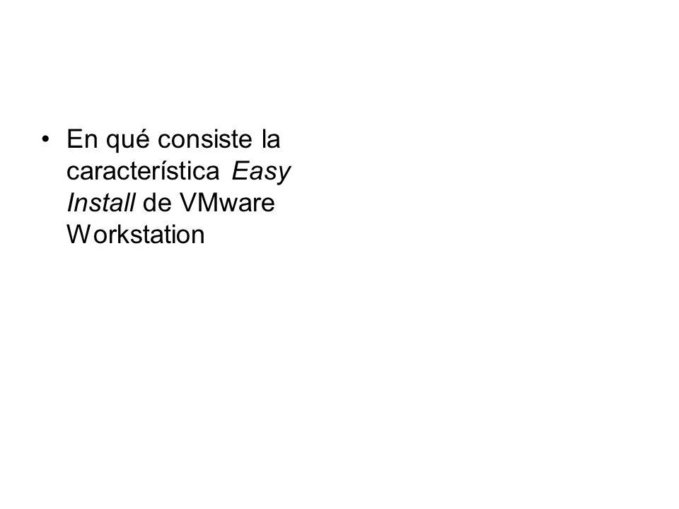 En qué consiste la característica Easy Install de VMware Workstation