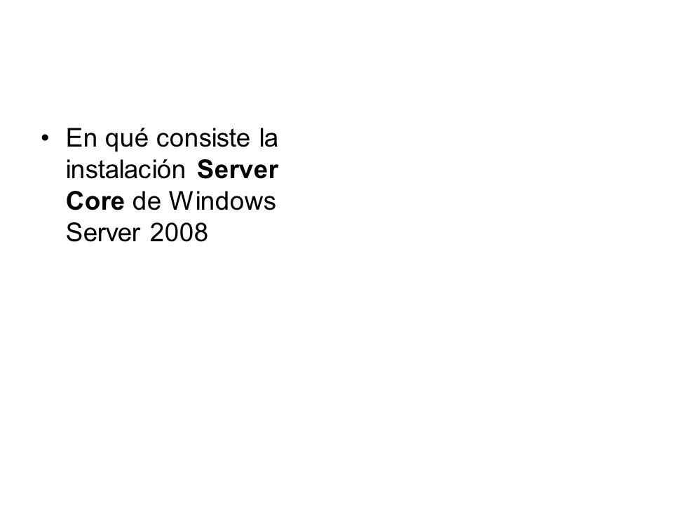 En qué consiste la instalación Server Core de Windows Server 2008