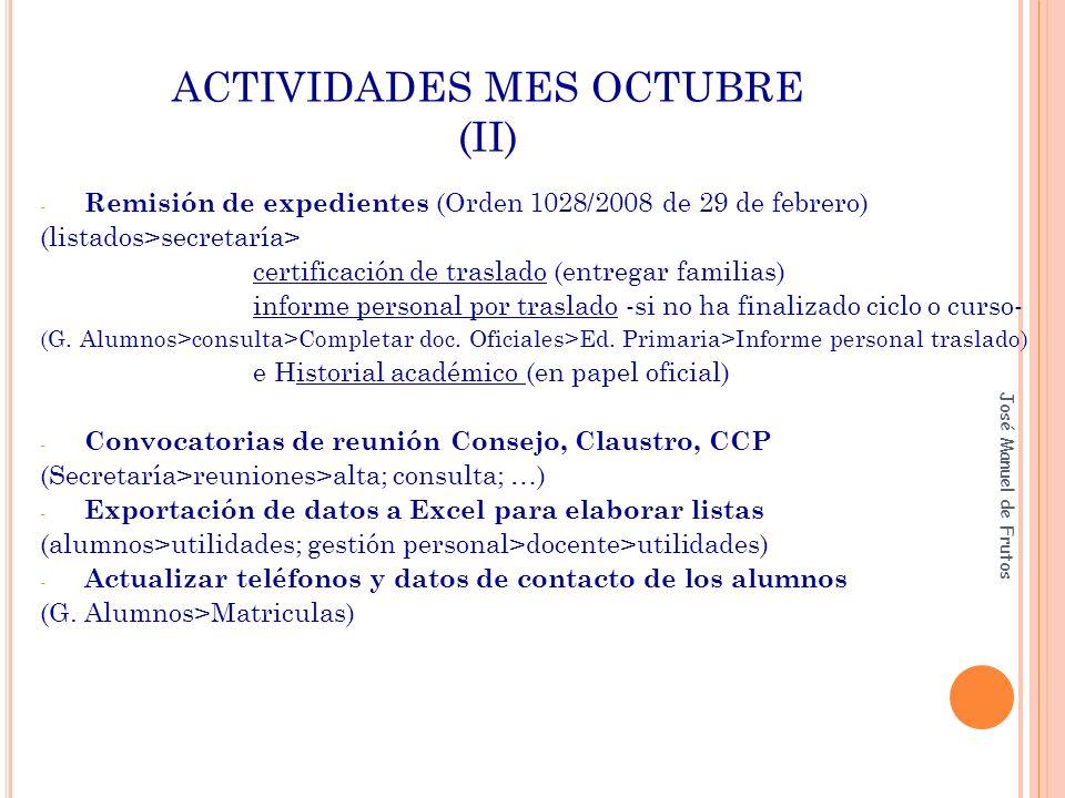 ACTIVIDADES MES OCTUBRE (II) - Remisión de expedientes (Orden 1028/2008 de 29 de febrero) (listados>secretaría> certificación de traslado (entregar familias) informe personal por traslado -si no ha finalizado ciclo o curso- (G.