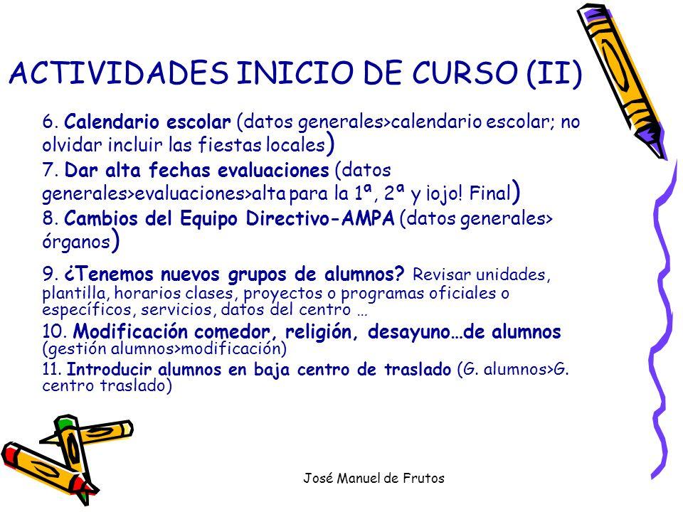 José Manuel de Frutos ACTIVIDADES MES OCTUBRE Cumplimentación DOC: -horarios profesores, (G.