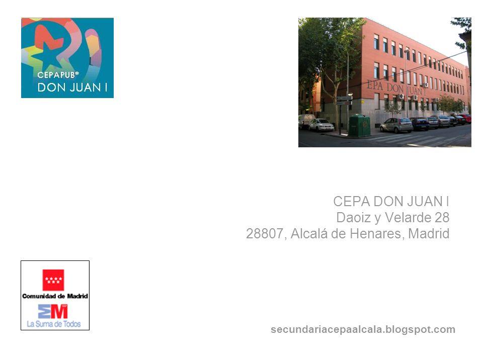 secundariacepaalcala.blogspot.com CEPA DON JUAN I Daoiz y Velarde 28 28807, Alcalá de Henares, Madrid