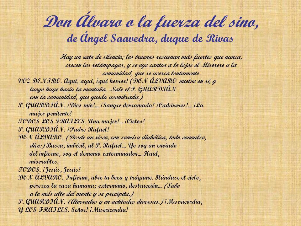 Don Álvaro o la fuerza del sino, de Ángel Saavedra, duque de Rivas Hay un rato de silencio; los truenos resuenan más fuertes que nunca, crecen los rel