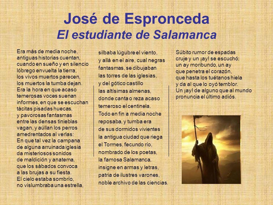 José de Espronceda El estudiante de Salamanca Era más de media noche, antiguas historias cuentan, cuando en sueño y en silencio lóbrego envuelta la ti