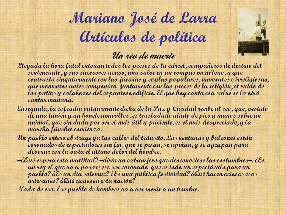 Mariano José de Larra Artículos de política Un reo de muerte Llegada la hora fatal entonan todos los presos de la cárcel, compañeros de destino del se