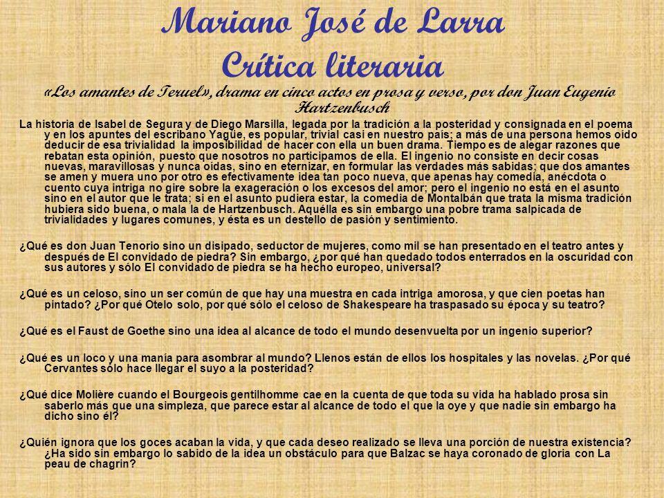 Mariano José de Larra Crítica literaria «Los amantes de Teruel», drama en cinco actos en prosa y verso, por don Juan Eugenio Hartzenbusch La historia