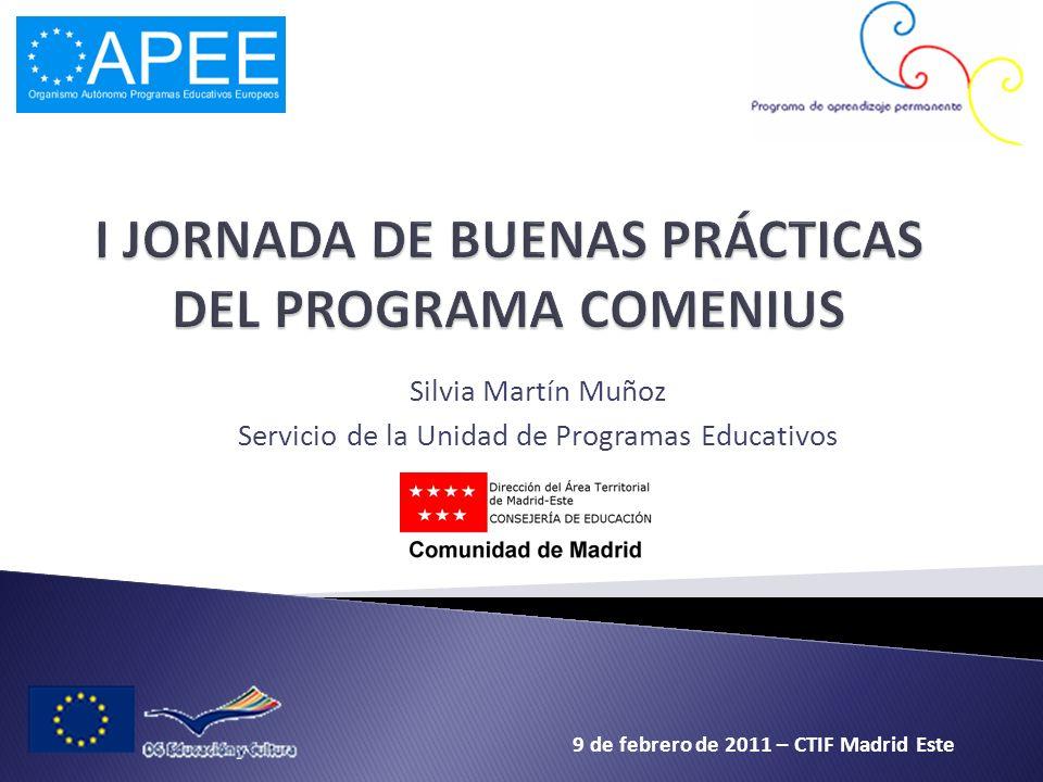 Silvia Martín Muñoz Servicio de la Unidad de Programas Educativos 9 de febrero de 2011 – CTIF Madrid Este