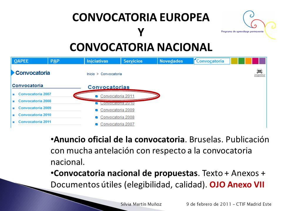 CONVOCATORIA EUROPEA Y CONVOCATORIA NACIONAL Anuncio oficial de la convocatoria. Bruselas. Publicación con mucha antelación con respecto a la convocat