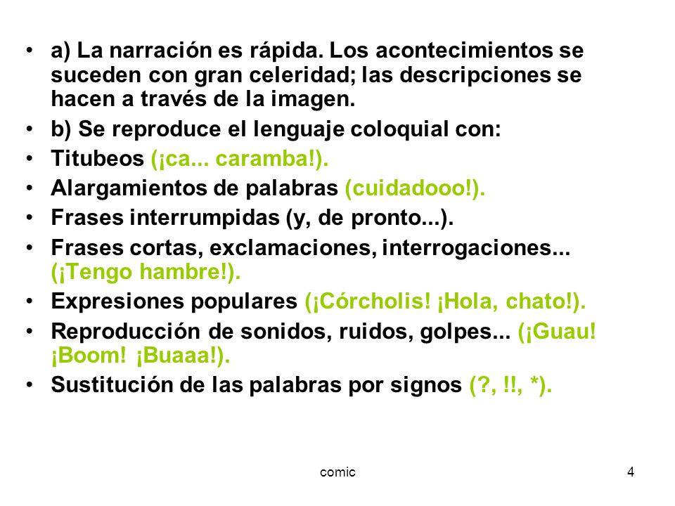 comic5 c) Se utilizan recursos humorísticos: Nombres humorísticos (Rompeplatos, Carpanta, Pantuflín).