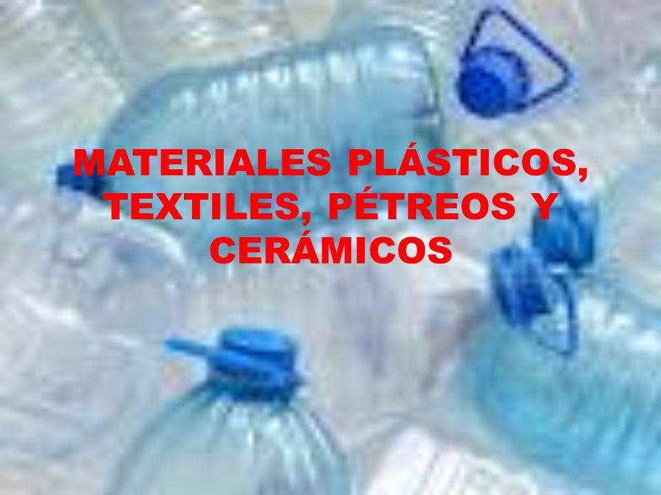 MATERIALES PLÁSTICOS, TEXTILES, PÉTREOS Y CERÁMICOS