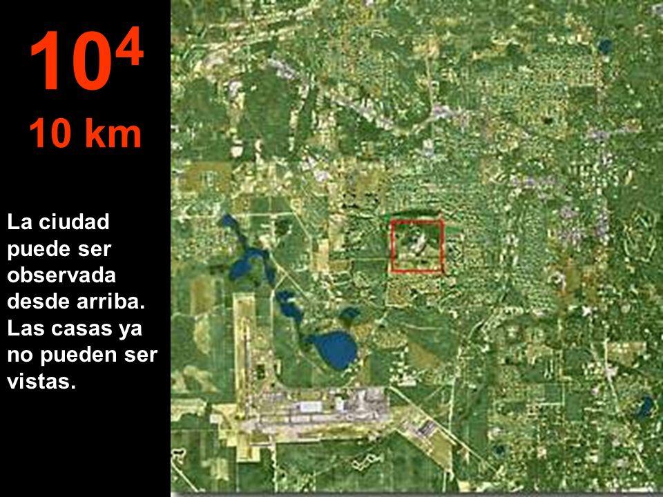 La ciudad puede ser observada desde arriba. Las casas ya no pueden ser vistas. 10 4 10 km