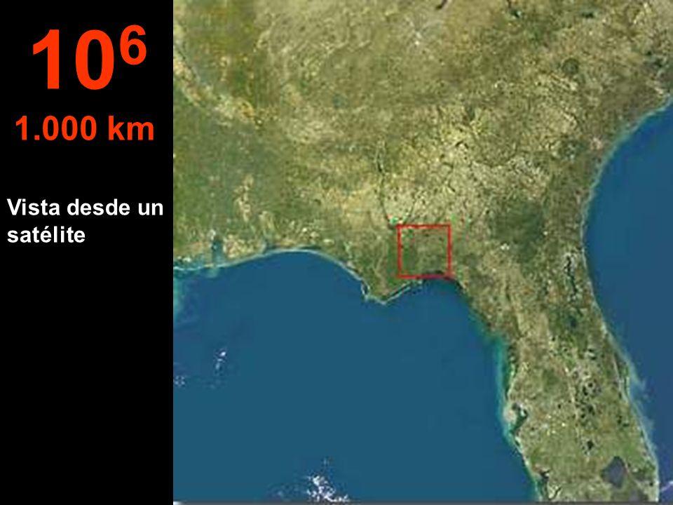 Vista desde un satélite 10 6 1.000 km
