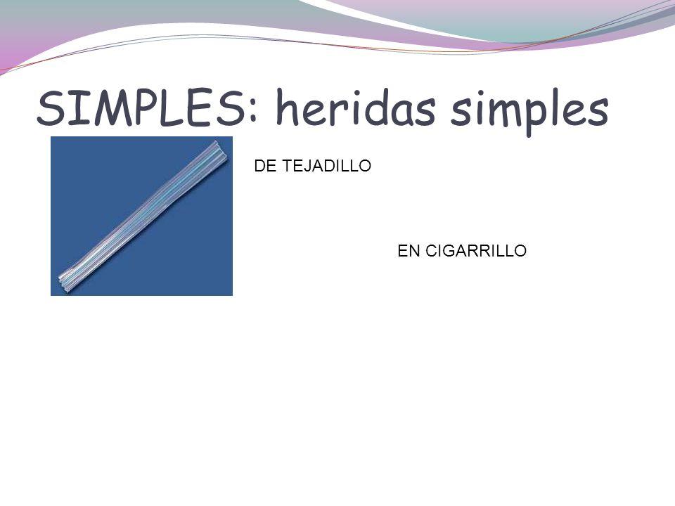 SIMPLES: heridas simples DE TEJADILLO EN CIGARRILLO