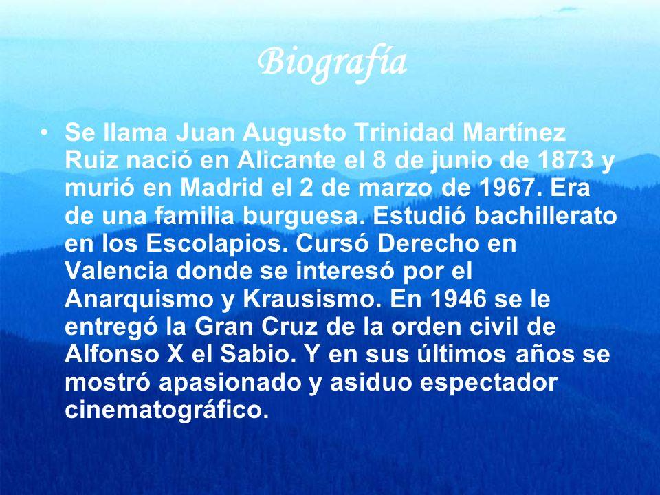 Biografía Se llama Juan Augusto Trinidad Martínez Ruiz nació en Alicante el 8 de junio de 1873 y murió en Madrid el 2 de marzo de 1967. Era de una fam