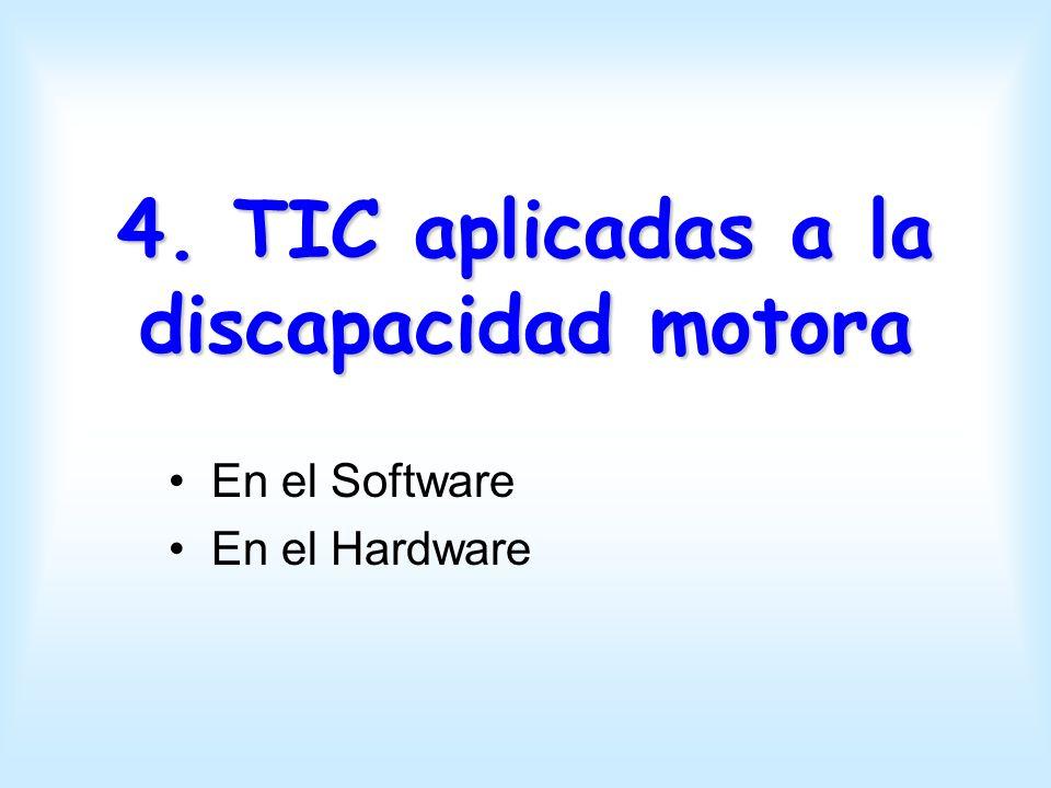 4. TIC aplicadas a la discapacidad motora En el Software En el Hardware