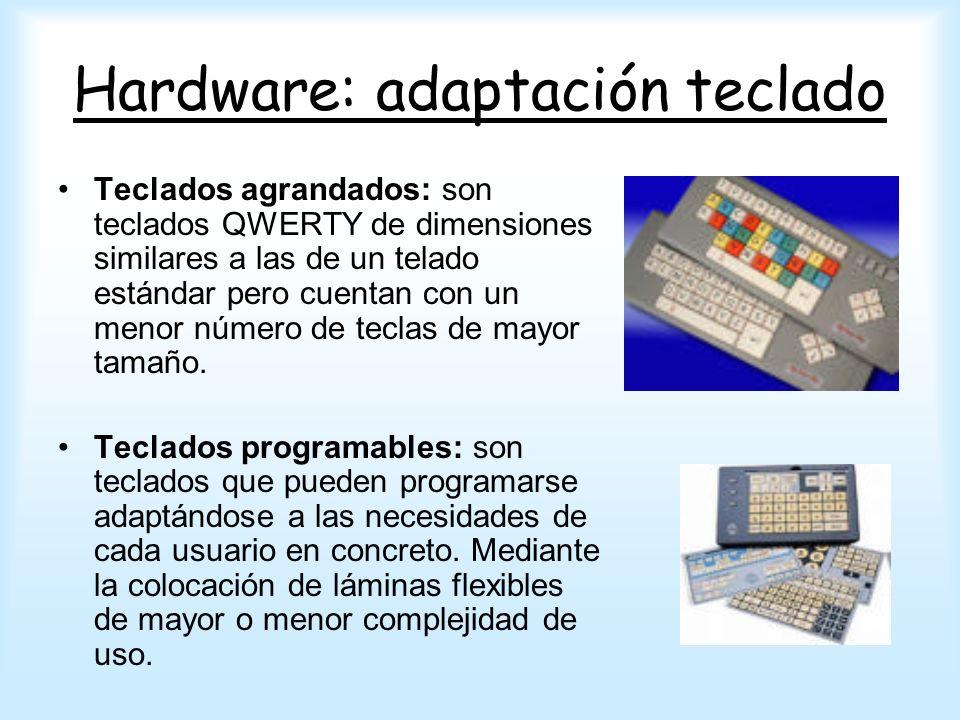 Hardware: adaptación teclado Teclados para una sola mano: tienen una distribución especial de las teclas que permiten su acceso con una amplitud de movimiento reducida.
