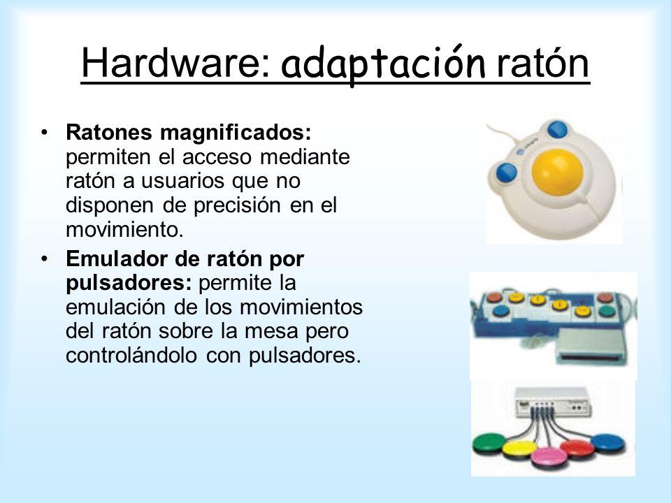 Ratones magnificados: permiten el acceso mediante ratón a usuarios que no disponen de precisión en el movimiento. Emulador de ratón por pulsadores: pe