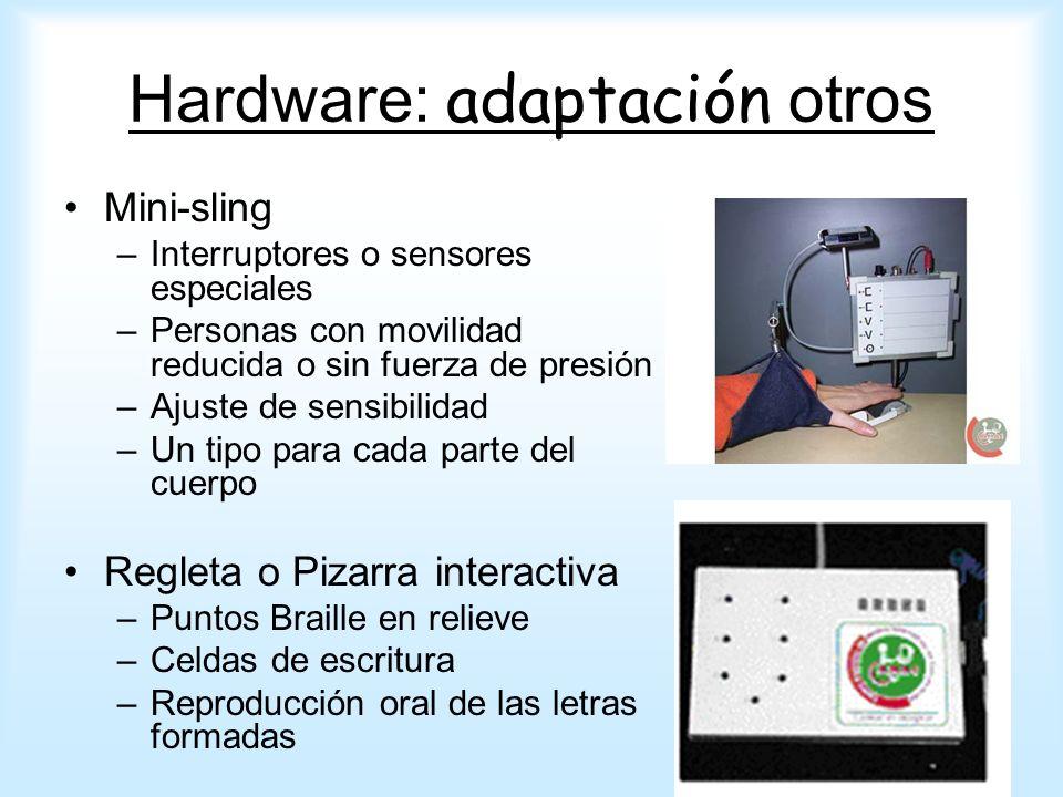 Mini-sling –Interruptores o sensores especiales –Personas con movilidad reducida o sin fuerza de presión –Ajuste de sensibilidad –Un tipo para cada pa