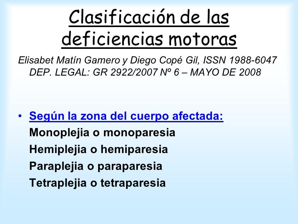 Clasificación de las deficiencias motoras Elisabet Matín Gamero y Diego Copé Gil, ISSN 1988-6047 DEP.