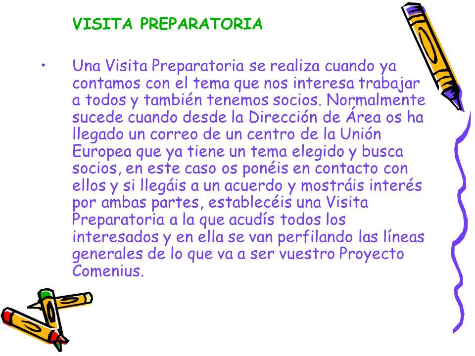 VISITA PREPARATORIA Una Visita Preparatoria se realiza cuando ya contamos con el tema que nos interesa trabajar a todos y también tenemos socios.