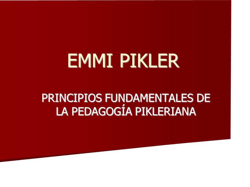 EMMI PIKLER PRINCIPIOS FUNDAMENTALES DE LA PEDAGOGÍA PIKLERIANA