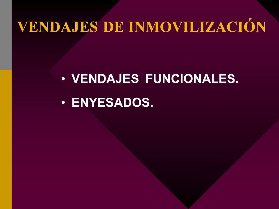 VENDAJES DE INMOVILIZACIÓN VENDAJES FUNCIONALES. ENYESADOS.