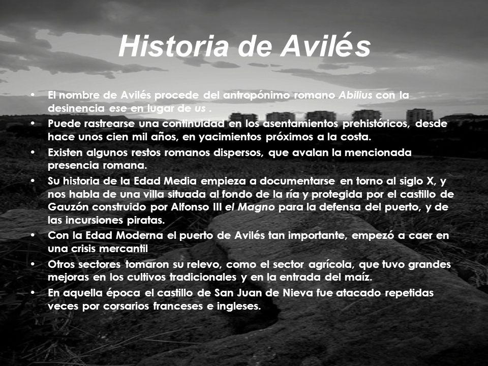 Historia de Avil é s El nombre de Avilés procede del antropónimo romano Abilius con la desinencia ese en lugar de us. Puede rastrearse una continuidad
