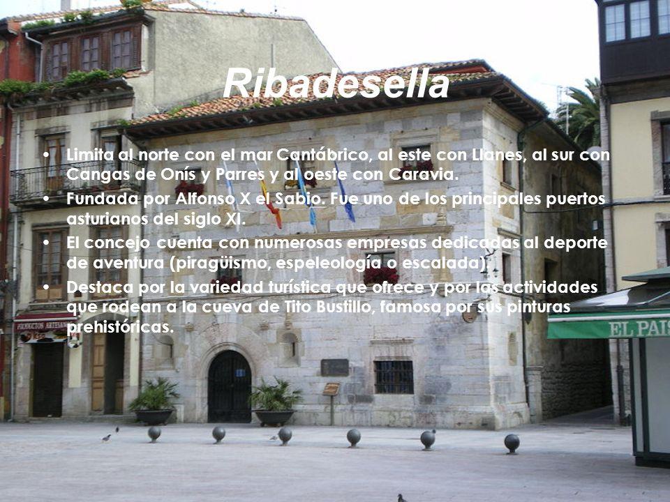 Ribadesella Limita al norte con el mar Cantábrico, al este con Llanes, al sur con Cangas de Onís y Parres y al oeste con Caravia. Fundada por Alfonso