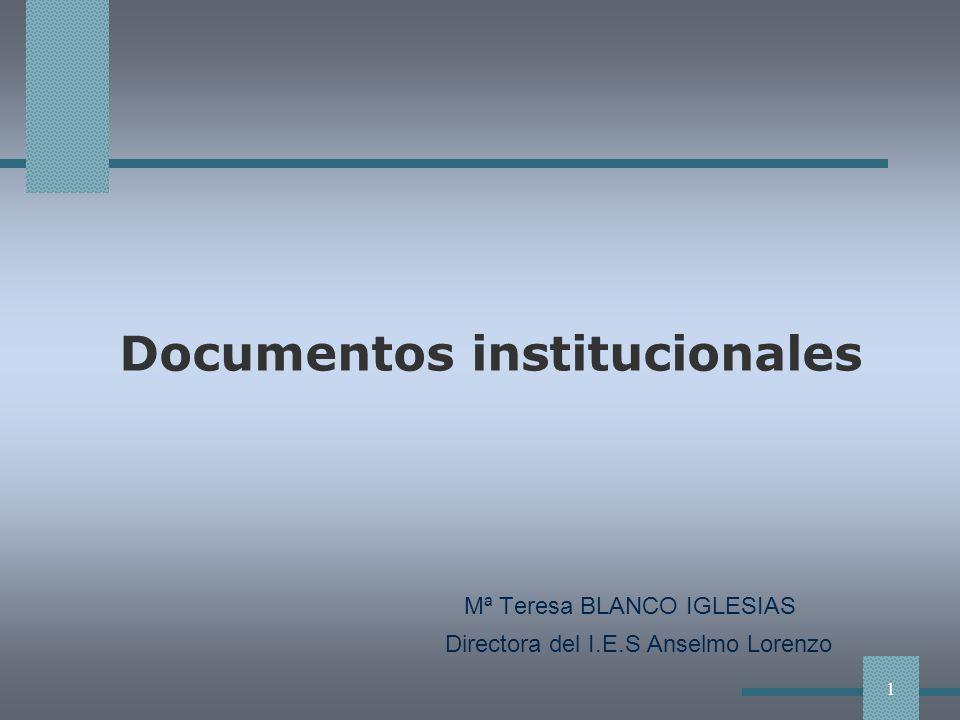 Documentos institucionales Mª Teresa BLANCO IGLESIAS Directora del I.E.S Anselmo Lorenzo 1