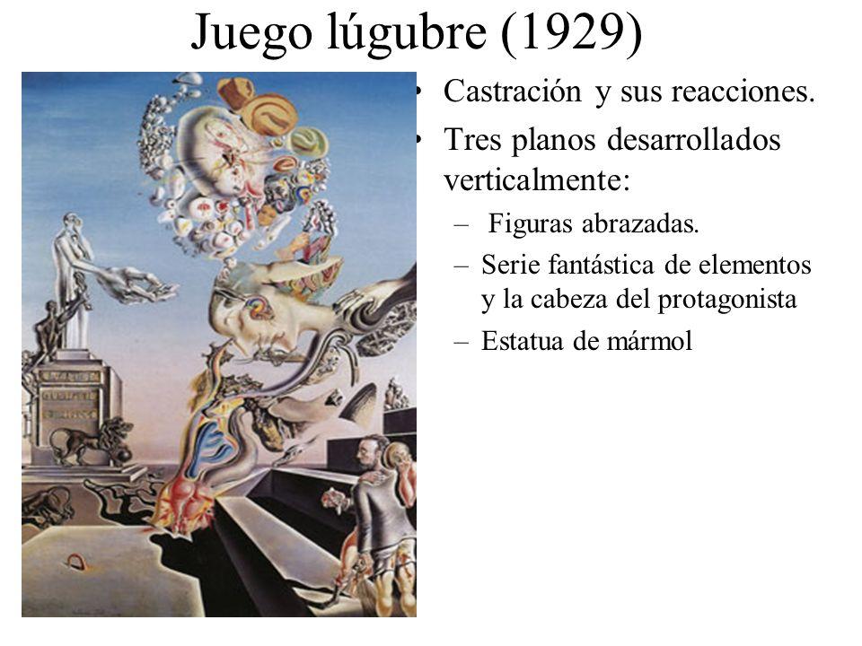 Juego lúgubre (1929) Castración y sus reacciones. Tres planos desarrollados verticalmente: – Figuras abrazadas. –Serie fantástica de elementos y la ca